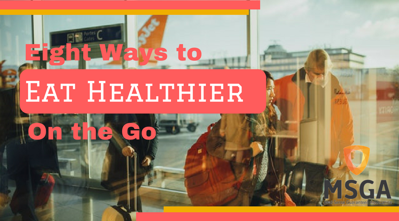 Eight Ways to Eat Healthier on the Go