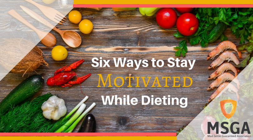 Six Ways to Stay Motivated While Dieting
