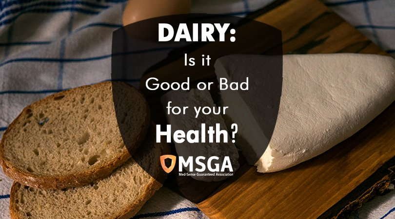 Dairy: Is it Good or Bad for your Health?