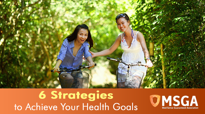 6 Strategies to Achieve Your Health Goals