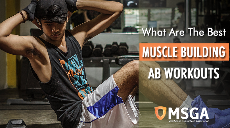 What Are the Best Muscle Building Ab Workouts?