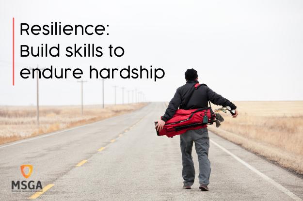 Resilience: Build skills to endure hardship