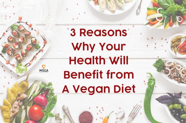 3 Reasons Why Your Health Will Benefit from A Vegetarian or Vegan Diet
