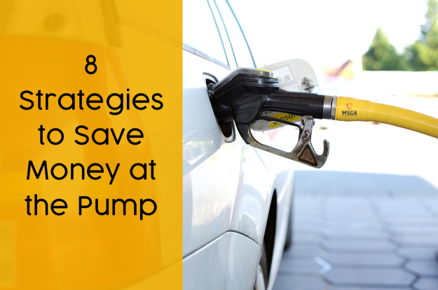 8 Strategies to Save Money at the Pump