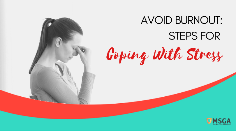 Avoid Burnout: Steps for Coping With Stress