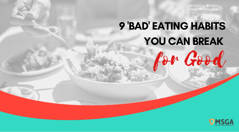 9 'Bad' Eating Habits You Can Break for Good