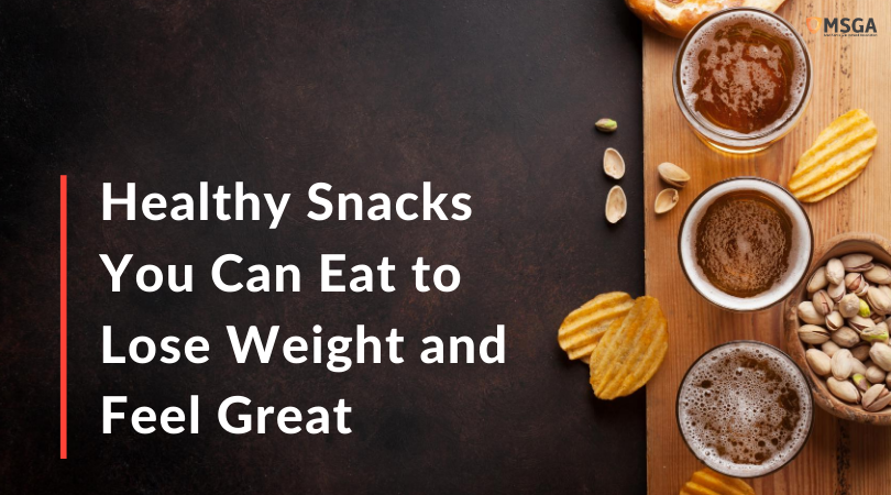 Healthy Snacks You Can Eat to Lose Weight and Feel Great