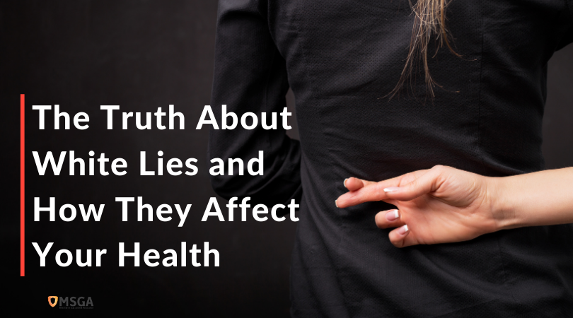 The Truth About White Lies and How They Affect Your Health