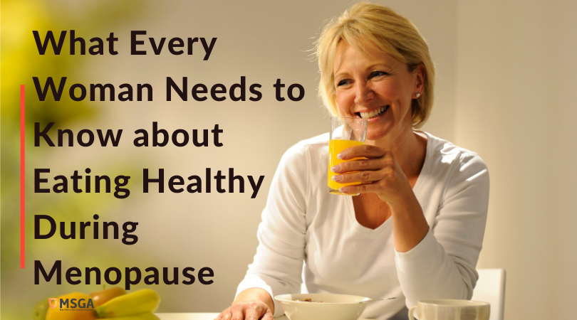 What Every Woman Needs to Know about Eating Healthy During Menopause