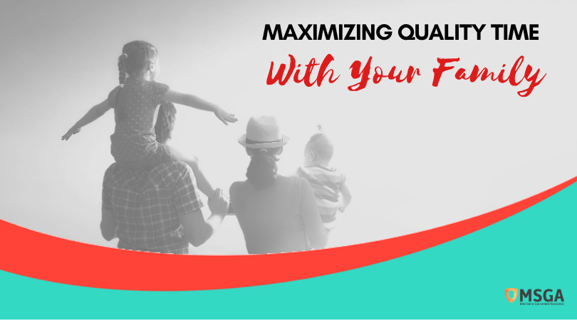 Maximizing Quality Time With Your Family