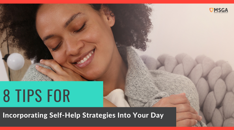8 Tips for Incorporating Self-Help Strategies Into Your Day