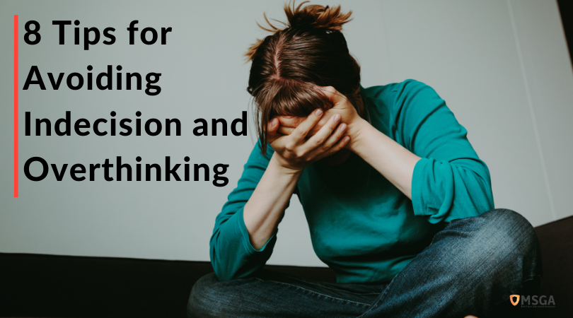 8 Tips for Avoiding Indecision and Overthinking
