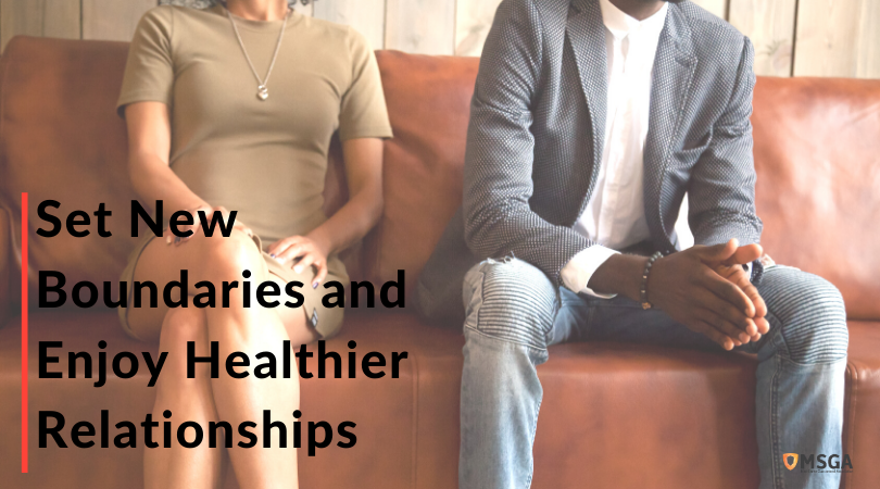 Set New Boundaries and Enjoy Healthier Relationships
