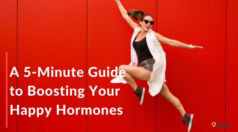 A 5-Minute Guide to Boosting Your Happy Hormones
