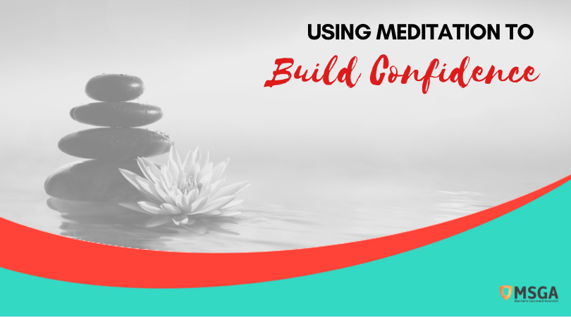 Using Meditation to Build Confidence