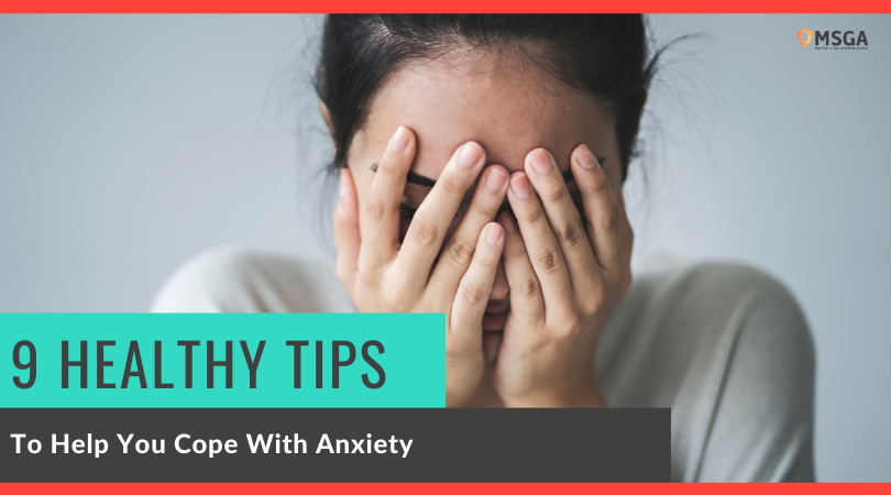 9 Healthy Tips to Help You Cope With Anxiety