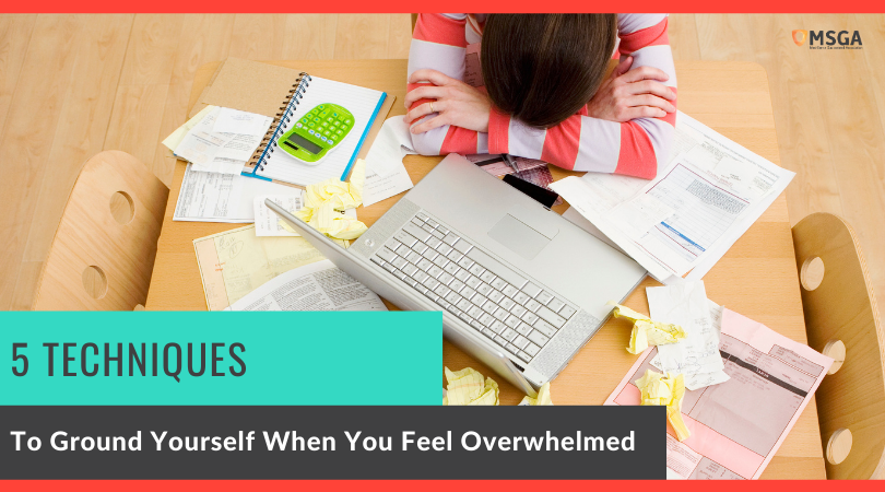 5 Techniques to Ground Yourself When You Feel Overwhelmed