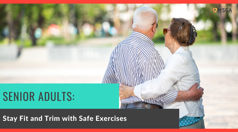 Senior Adults: Stay Fit and Trim with Safe Exercises