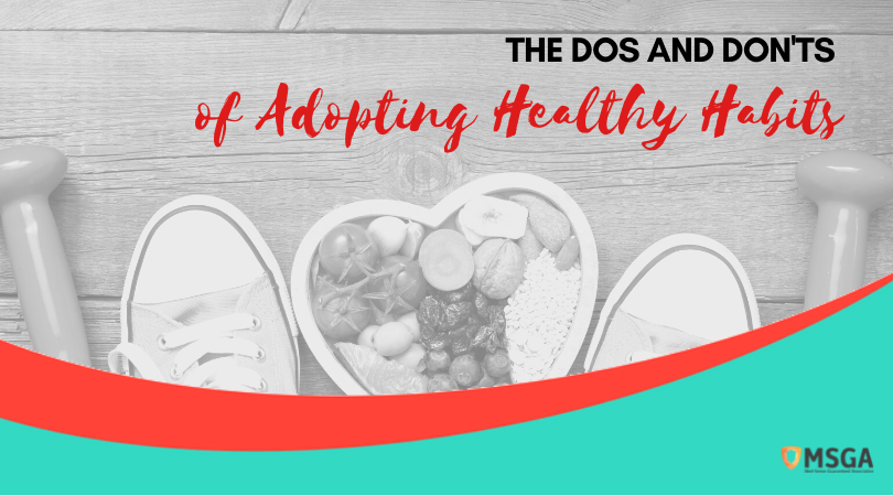 The Dos and Don'ts of Adopting Healthy Habits