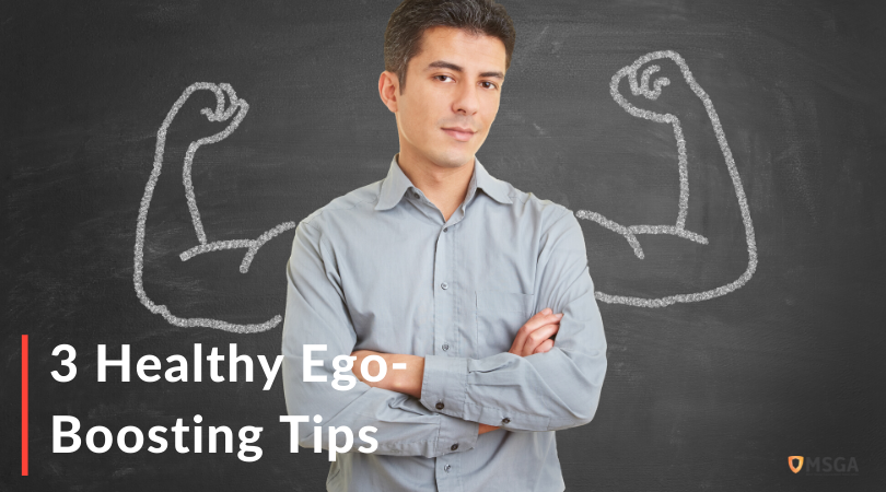 3 Healthy Ego-Boosting Tips