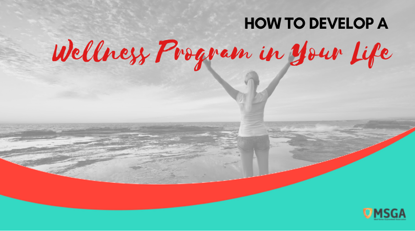 How to Develop a Wellness Program in Your Life