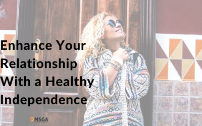 Enhance Your Relationship With a Healthy Independence